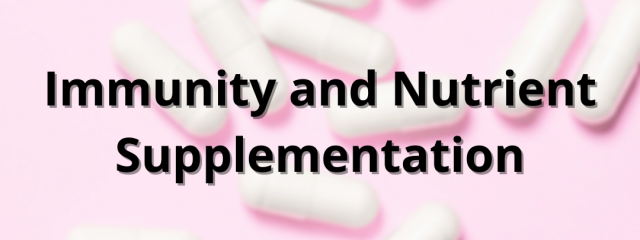 Immunity & Nutrient Supplementation